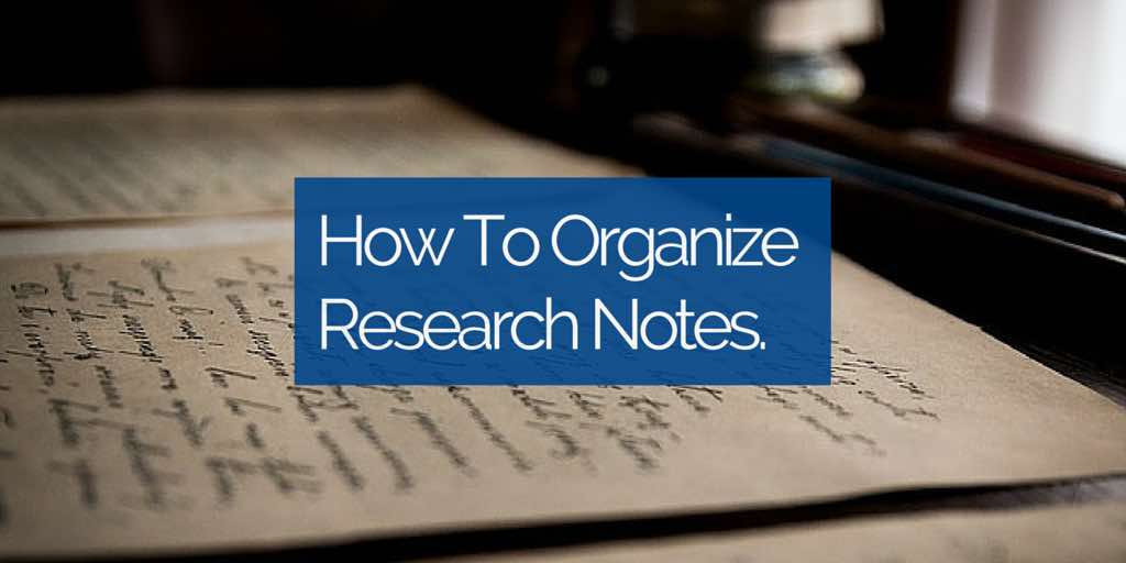 how to organize research paper notes